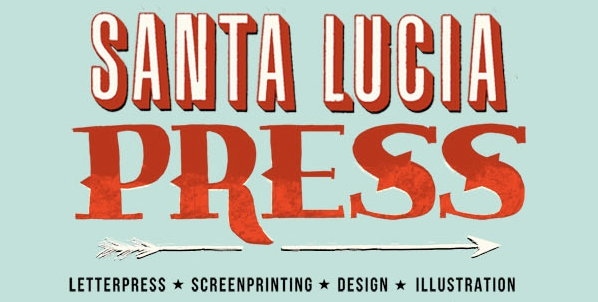 Santa Lucia Press: Letterpress - Screenprinting - Design - Illustration
